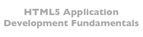 MTA: HTML5 Application Development Fundamentals