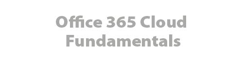 Office 365 Cloud Fundamentals
