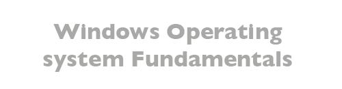 MTA: Windows Operating System Fundamentals