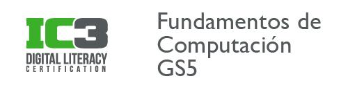 IC3 Fundamentos de Computación GS5