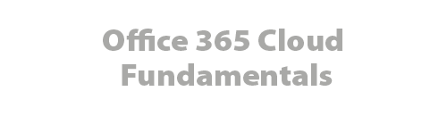 Office 365 Cloud Fundamentals